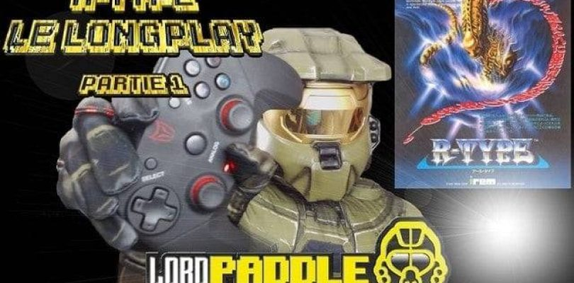 Lord Paddle : R-Type le longplay Partie 1
