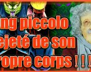 Papy Manga : DRAGON BALL THEORIE : King Piccolo Jeté de son propre corps!!!