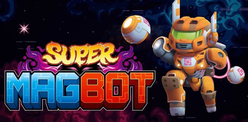 NEWS : Team17 va publier Super Magbot pour Switch et Steam en 2021