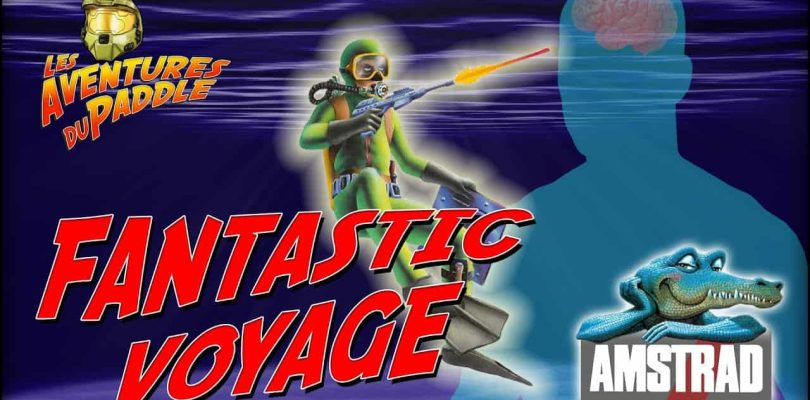 Aventures du Paddle : Fantastic Voyage (Amstrad CPC)