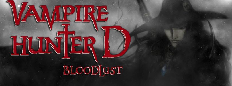 VAMPIRE HUNTER D : BLOODLUST