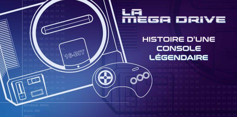 La Mega Drive : L'histoire d'une console légendaire.